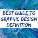 Best Guide to Graphic Design Definition